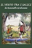 Il vento tra i salici (Italian Edition)