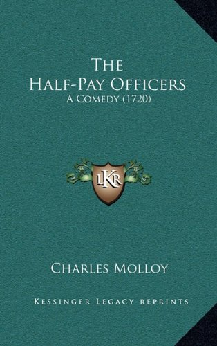 The Half-Pay Officers: A Comedy (1720)