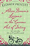 Eleanor Prescott Alice Brown's Lessons in the Curious Art of Dating