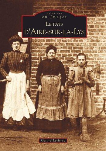 Le Pays D'Aire-Sur-La-Lys (French Edition)