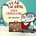 Vlad the Drac Goes Travelling Audiobook by Ann Jungman Narrated by Brian Cant