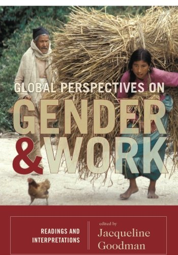 Global Perspectives on Gender and Work: Readings and...