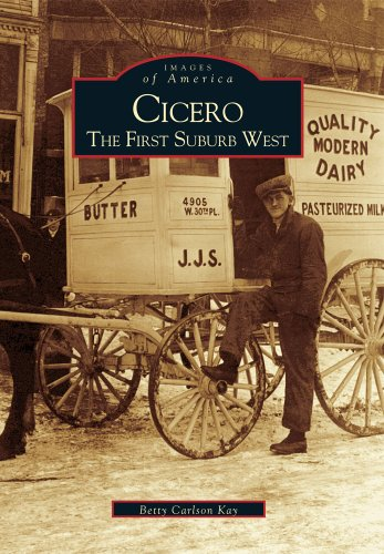 Cicero The First Suburb West (Images of America (Arcadia Publishing)) PDF