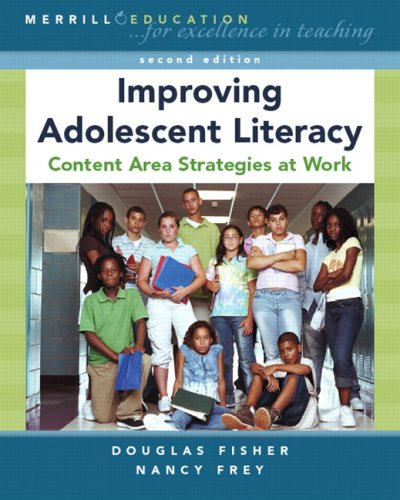 Improving Adolescent Literacy: Content Area Strategies at Work (2nd Edition)