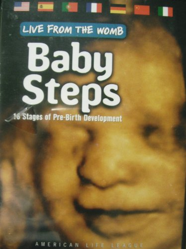 Baby Steps - Live From The Womb - 16 Stages Of Pre-Birth Development