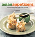 Asian Appetizers: Starters and Finger...