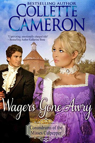 Wagers Gone Awry (Conundrums of the Misses Culpepper Book 1)