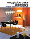 Bonnie Roskes Conceptualize, Create, Communicate: Designing Living Spaces with Google Sketchup