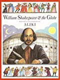William Shakespeare And The Globe (Turtleback School & Library Binding Edition) (0613301927) by Aliki