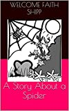 A Story About a Spider (The Alphabet Series)