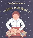 Emily Dickinson's Letters to the World (0374321477) by Jeanette Winter
