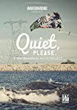 Quiet, Please.  A WAKEBOARDING Movie