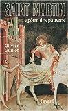 echange, troc Olivier Guillot - Saint-Martin. Apôtre des pauvres