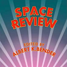 Space Review (       UNABRIDGED) by Albert K. Bender Narrated by Adam Hanin