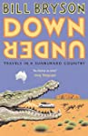 Down Under: Travels in a Sunburned Co...