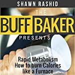 Metabolism: Learn How to Super Charge Your Metabolism in 2 Weeks Flat: Metabolism, Book 3 | Shawn Rashid