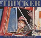 img - for The Trucker by Mark Alan Weatherby (2004-04-01) book / textbook / text book