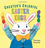 img - for Chester's Colorful Easter Eggs (Christy Ottaviano Books) book / textbook / text book
