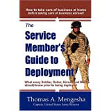 The Service Member's Guide to Deployment: What Every Soldier, Sailor, Airmen and Marine Should Know Prior to Being Deployed ~ Thomas A. Mengesha
