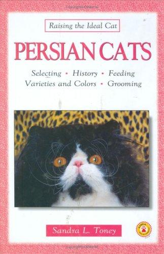 Persian Cats (Raising the Ideal Cat)
