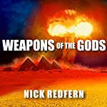 Weapons of the Gods: How Ancient Alien Civilizations Almost Destroyed the Earth | Nick Redfern