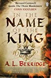 A L Berridge In the Name of the King