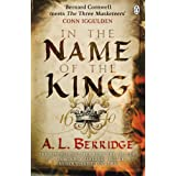 In the Name of the Kingby A L Berridge