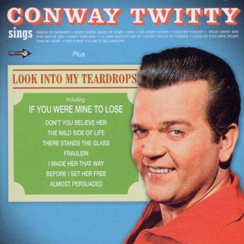 CONWAY TWITTY - Conway Twitty Sings / Look Into My Teardrops - Zortam Music