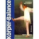 """Das neue Handbuch der K�rper-Balance. Nowo Balance. Eine systemische Bewegungstherapie.von """"Christiane May-Ropers"""""""