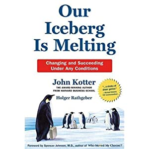Our Iceberg Is Melting | [John Kotter, Holger Rathgeber]