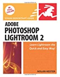 Nolan Hester Adobe Photoshop Lightroom 2: Visual QuickStart Guide (Visual QuickStart Guides)