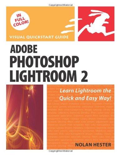 Adobe Photoshop Lightroom 2: Visual QuickStart Guide