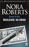 LIEUTENANT ÈVE DALLAS T.37 : INSOLENCE DU CRIME