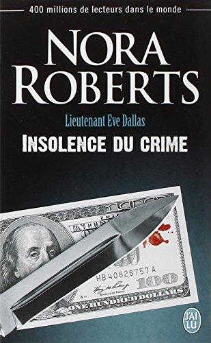 Lieutenant Eve Dallas, Tome 37 : Insolence du crime