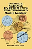 img - for Entertaining Science Experiments with Everyday Objects book / textbook / text book