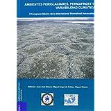 Ambientes Periglaciares, Permafrost y Variabilidad Climática: II Congreso Ibérico de la International Permafrost...