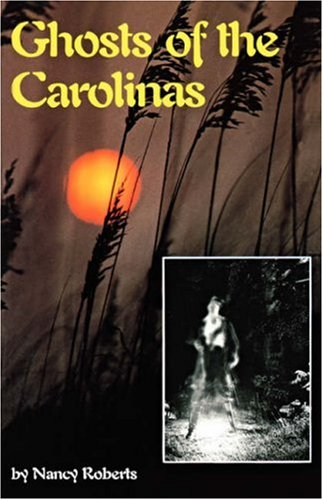 Ghosts of the Carolinas, Nancy Roberts