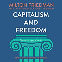 Capitalism and Freedom, Fortieth Anniversary Edition Audiobook by Milton Friedman, Rose D. Friedman, Grover Gardner - prologue Narrated by Michael Edwards