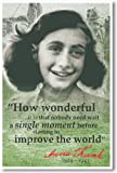 """Anne Frank - """"How Wonderful It Is That Nobody Need Wait..."""" - History Classroom Poster"""