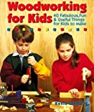 Woodworking for Kids: 40 Fabulous, Fun and Useful Things for Kids to Make New Edition by McGuire, Kevin published by Sterling Juvenile (1994)