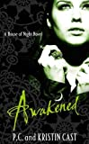 Kristin Cast Awakened: Number 8 in series (House of Night)