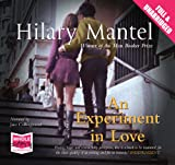 Hilary Mantel An Experiment in Love (Unabridged Audiobook)