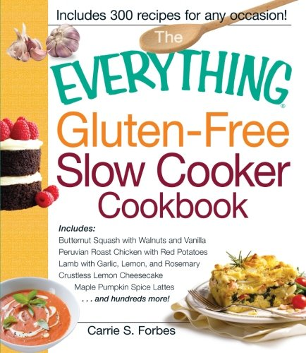 The Everything Gluten-Free Slow Cooker Cookbook: Includes Butternut Squash with Walnuts and Vanilla, Peruvian Roast Chicken with Red Potatoes, Lamb ... Pumpkin Spice Lattes...and hundreds more! (Crock Pot Potato compare prices)