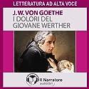 I dolori del giovane Werther Hörbuch von Johann Wolfgang von Goethe Gesprochen von: Luigi Marangoni
