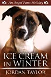Ice Cream in Winter (Angel Paws Holiday)