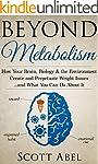 Beyond Metabolism: How Your Brain, Bi...