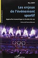 Les enjeux de l'événement sportif : Approche économique et études de cas