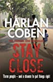 Harlan Coben Stay Close by Coben, Harlan (2013)