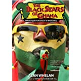 The Black Stars of Ghana: A Motorcycle Adventure in West Africaby Alan Whelan