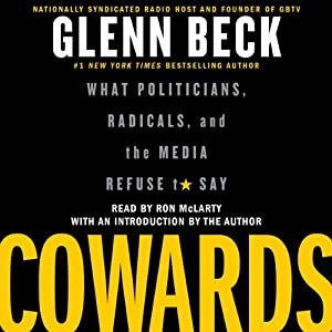 Cowards: What Politicians, Radicals, and the Media Refuse to Say | [Glenn Beck]
